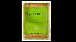 """Dördüncü roman """"Yabangülü""""nün ilk kez ne zaman çıktığına dair de ihtilaf var. Verilen tarihler 1920 ila 1926 arasında gidip geliyor. Roman sonradan fazla tutulmadığı için bu detay pek önemsenmemiş anlaşılan. Buradaki 1942 tarihli baskısı. Kitap 1962 ve 1970′te olmak üzere iki kez Yeşilçam'a ilham verecek, hem Göksel Arsoy, hem de Ediz Hun bu çiçekten bal alacaklar…"""