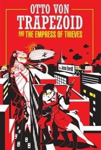 Book Review: Otto von Trapezoid & The Empress of Thieves