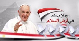 "Egypt prepares and welcomes Pope Francis with banners (here reads: ""welcome to the land of peace) 2017 (source: Youm7)"