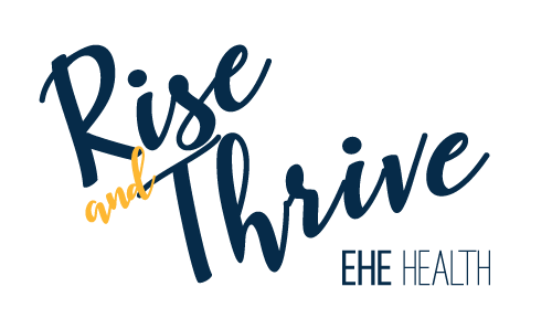 Rise and Thrive with EHE Health