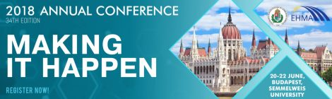 EHMA 2018 Annual Conference 'making it happen' Budapest June 20-22