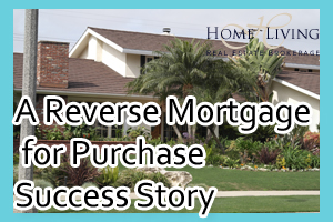 A Reverse Mortgage for Purchase Success Story