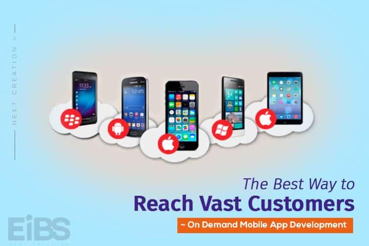 On-demand Mobile App Development