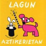 lagun-aztikerietan
