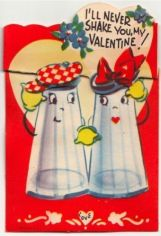 I'll never shake you, my Valentine