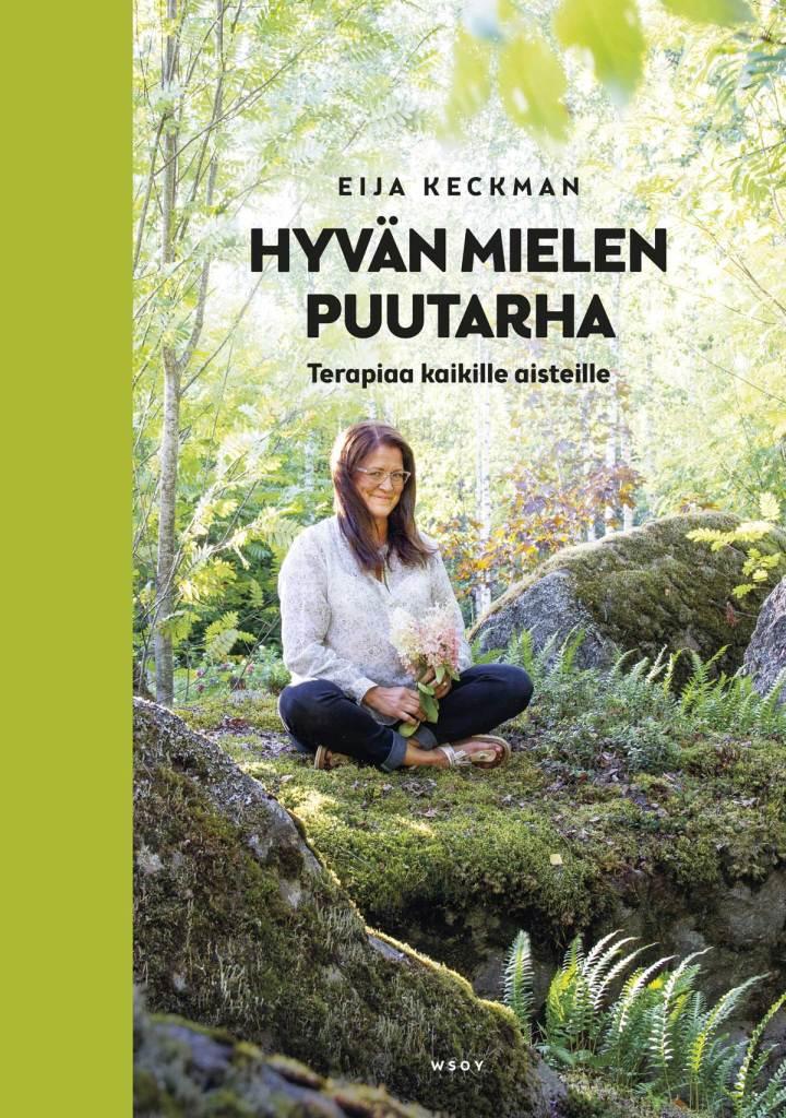 Hyvän mielen puutarha - terapiaa kaikille aisteille -kirjan kansi