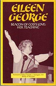 Eileen George Beacon of God's Love: Her Teaching