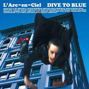 L'Arc~en~Ciel – Dive to Blue [Single]