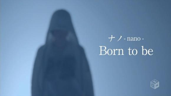 nano - Born to be