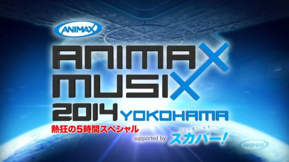 Download ANIMAX MUSIX 2014 YOKOHAMA 熱狂の5時間スペシャル [720p] [Concert]