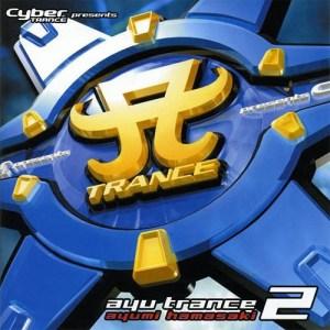Download Ayumi Hamasaki - Cyber TRANCE presents ayu trance 2 [Album]