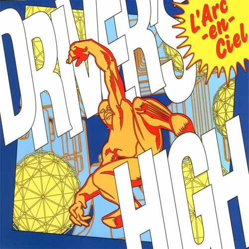 L'Arc~en~Ciel - Driver's High