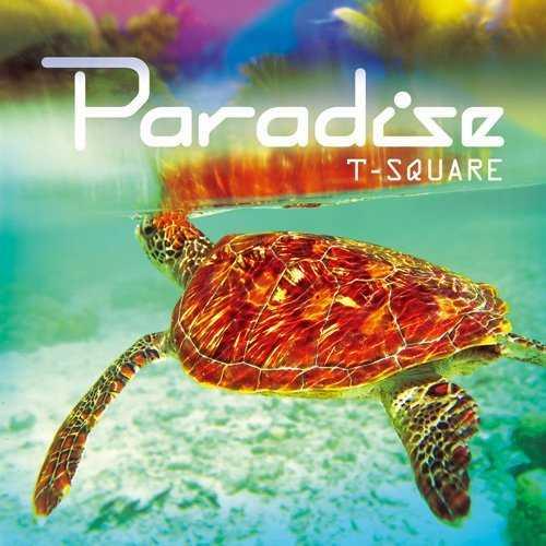 T-SQUARE - PARADISE