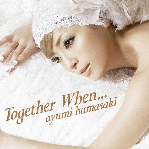Download Ayumi Hamasaki - Together When [Single]