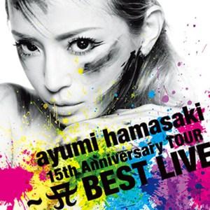 Download Ayumi Hamasaki - ayumi hamasaki 15th Anniversary TOUR ~A BEST LIVE~ [Album]