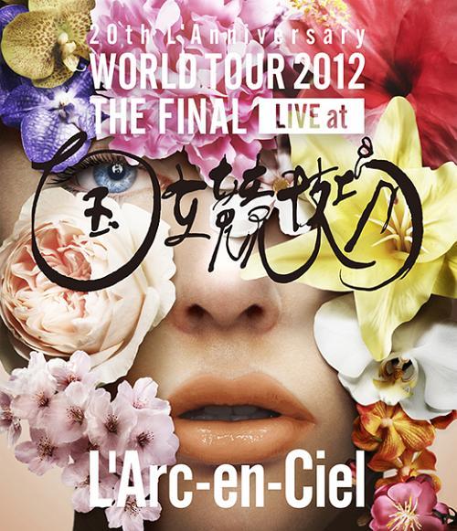 LArc~en~Ciel - 20th L Anniversary WORLD TOUR 2012 THE FINAL
