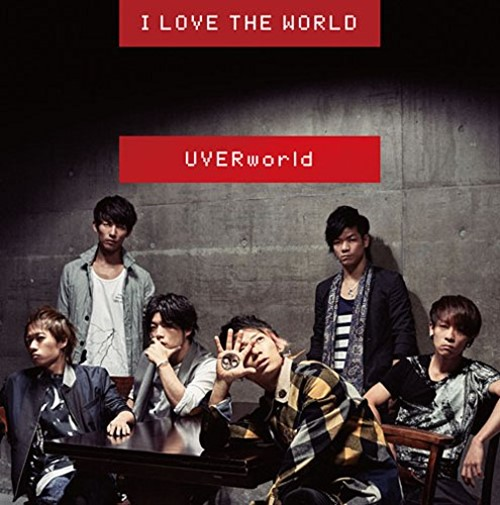 UVERworld - I Love The World