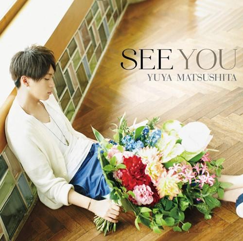 Download Yuya Matsushita - SEE YOU [Single]