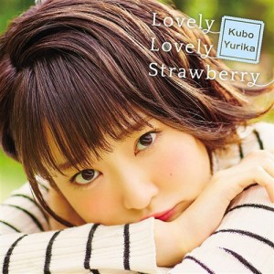 Yurika Kubo – Lovely Lovely Strawberry [Single]