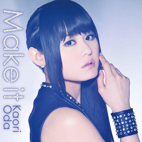 Kaori Oda – Make it