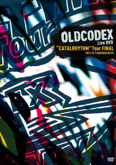 OLDCODEX Live DVD CATALRHYTHM Tour FINAL