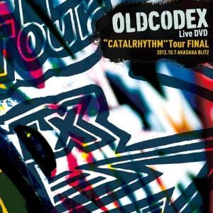 "OLDCODEX – OLDCODEX Live DVD""CATALRHYTHM"" Tour FINAL (BD) [720p] [Concert]"