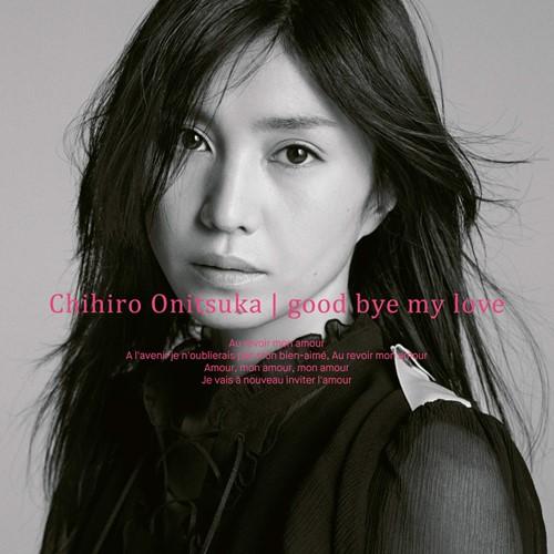 chihiro-onitsuka-good-bye-my-love