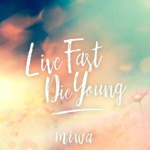 [Single] miwa – Live Fast Die Young [AAC/256K/ZIP][2018.01.10]