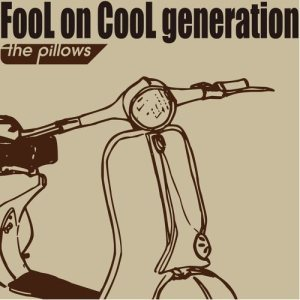 [Album] the pillows – FooL on CooL generation [MP3/320K/ZIP][2018.09.05]
