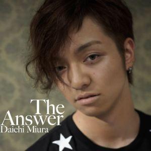 [Single] Daichi Miura – The Answer [MP3/320K/ZIP][2010.08.18]