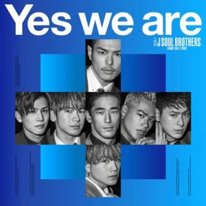 [Single] Sandaime J Soul Brothers from EXILE TRIBE – Yes we are [MP3/320K/ZIP][2019.03.13]