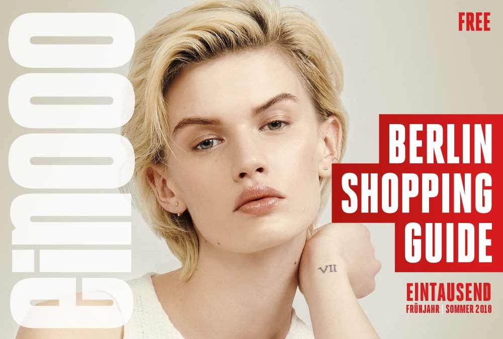 ein000 – Eintausend Berlin Shopping Guide Frühjahr/Sommer 2018 – Out Now!