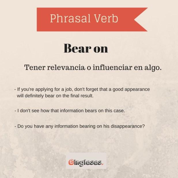 Phrasal Verb - Bear on