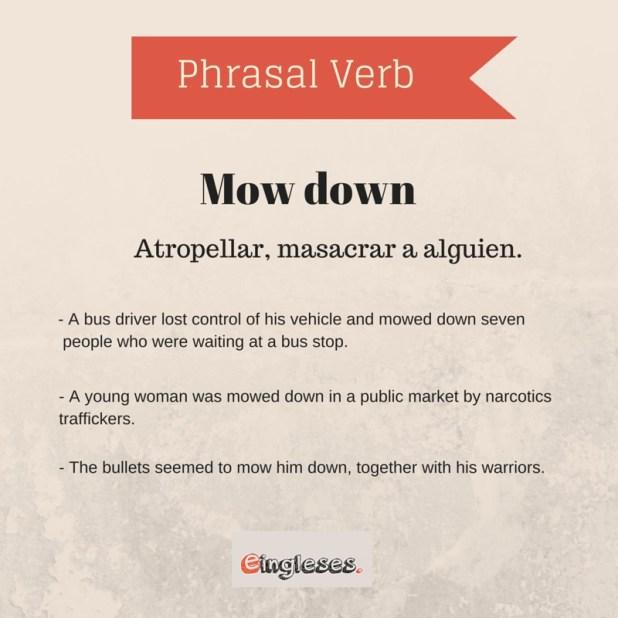 Phrasal Verb - Mow down