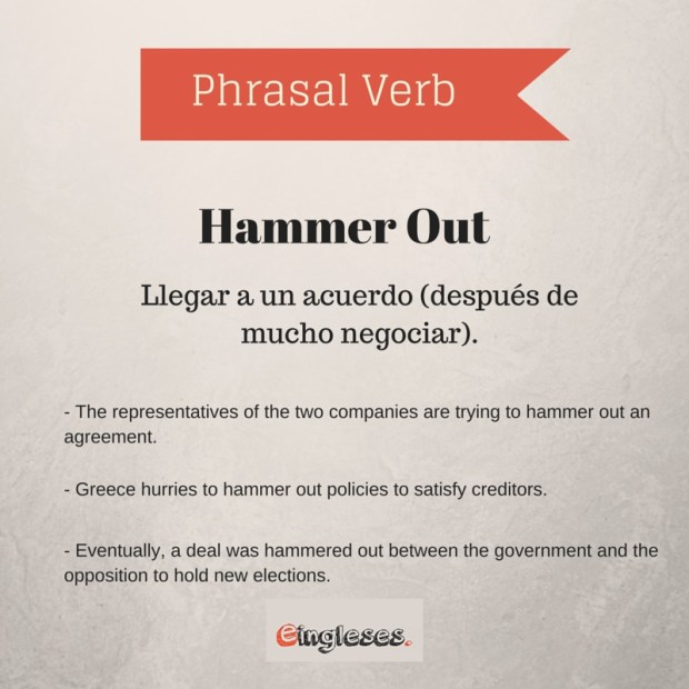 Phrasal verb - Hammer Out