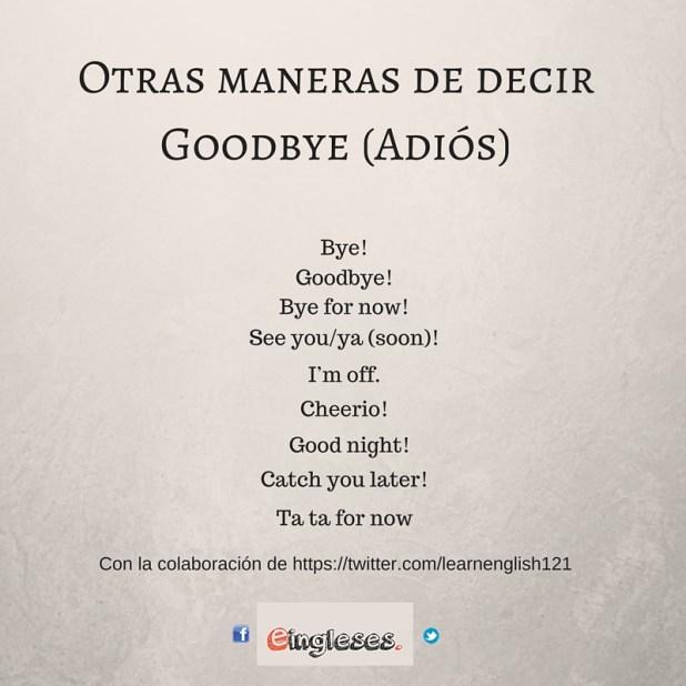 Otras maneras de decir Goodbye (Adios)