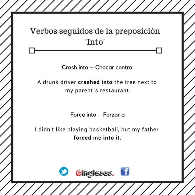 Verbos seguidos de la preposición into