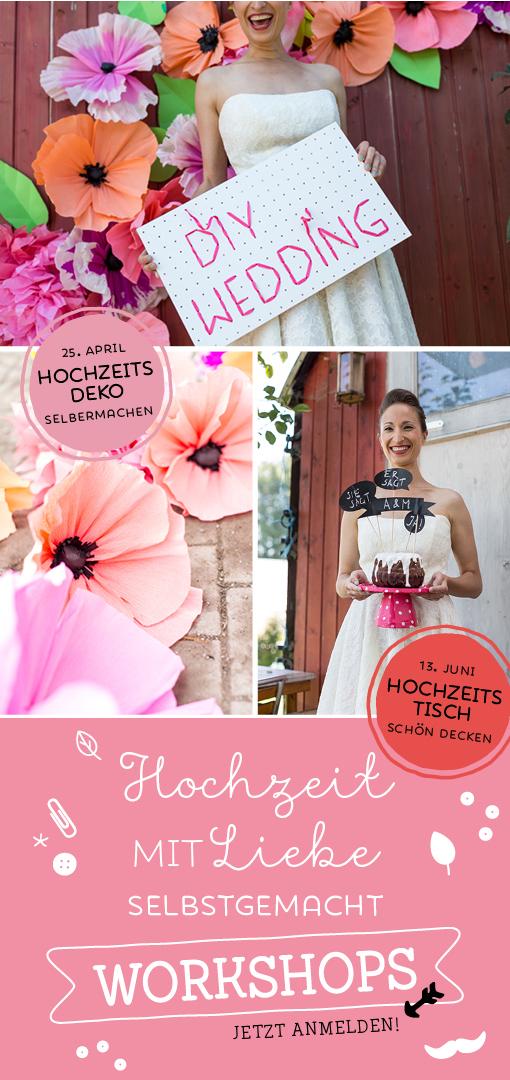 DIY Wedding Workshop, München, April, Juni