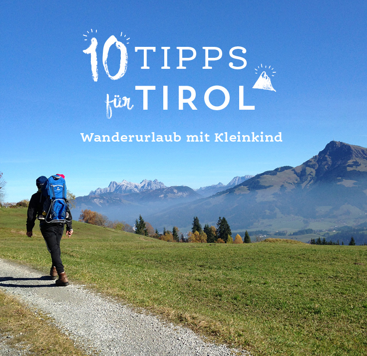Wanderurlaub mit Kind, 10 Tipps für Tirol