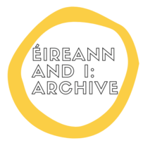 Eireann and I Archive