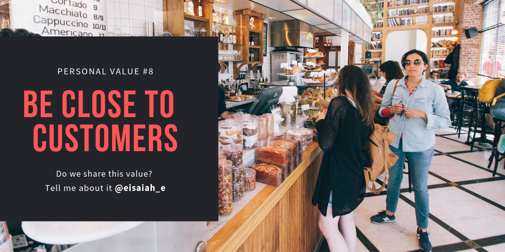Be close to customers. To me, this means spending lots of time with customers and the people who serve them. What do you value? @eisaiah_e @j40pillars #personalvalues #personalgrowth #positivity #success #selfdiscovery