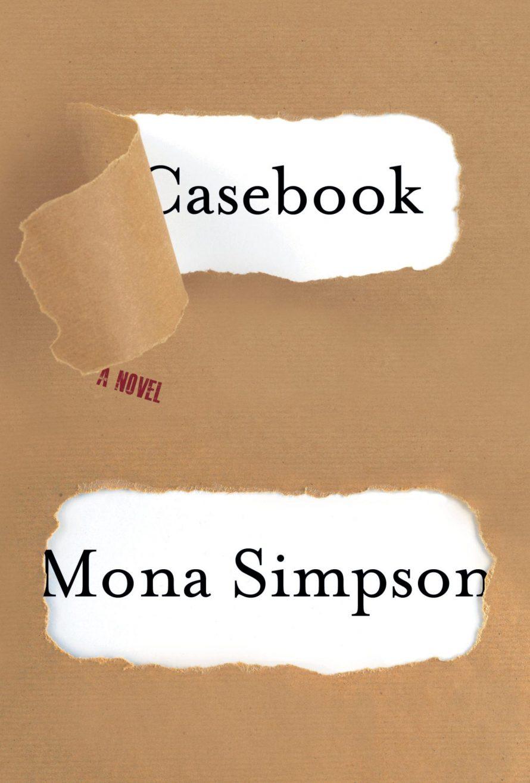 Book Club: Casebook by Mona Simpson