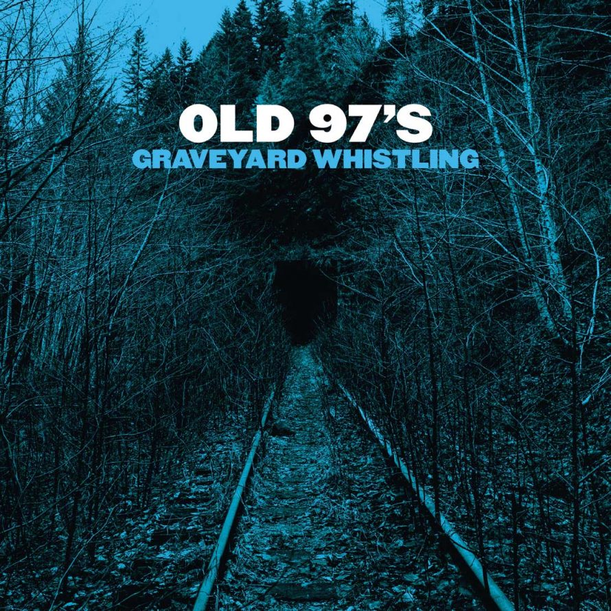 Old 97's: Graveyard Whistling