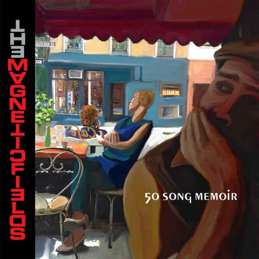 The Magnetic Fields: 50 Song Memoir