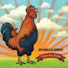 Jon Shain and Joe Newberry: Crow the Dawn
