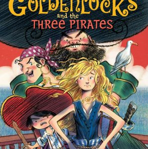 Goldenlocks and the Three Pirates by April Jones Prince