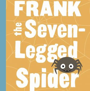 Frank the Seven-Legged Spider by Michaele Razi
