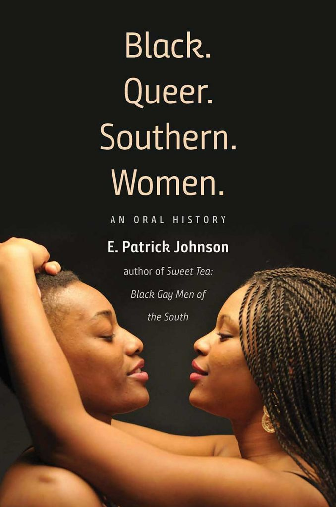 Black. Queer. Southern. Women: An Oral History