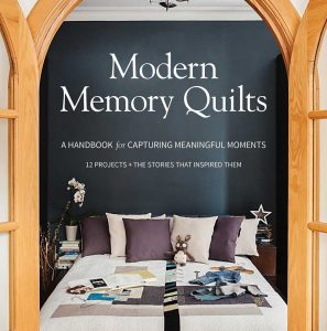 Modern Memory Quilts​ by Suzanne Paquette