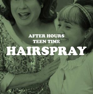 After Hours Teen Time: Hairspray & '60s Pouches
